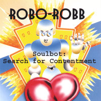 Soulbot: Search for Contentment — Robo-Robb