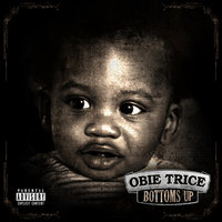 Bottoms Up — Obie Trice