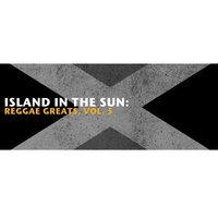 Island in the Sun: Reggae Greats, Vol. 5 — сборник