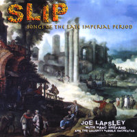 SLIP  Songs of the Late Imperial Period — Joe Lapsley