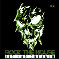 Rock the House: Hip Hop Dreams, Vol. 10 — сборник