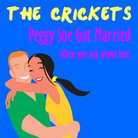 Peggy Sue Got Married — The Crickets