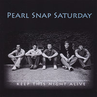 Keep This Night Alive — Pearl Snap Saturday