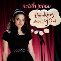 Thinking About You — Norah Jones