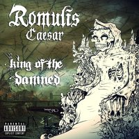 King of the Damned — Romulis Caesar