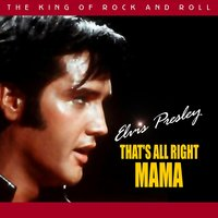 That's All Right Mama — Elvis Presley