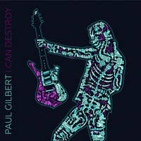 I Can Destroy — Paul Gilbert