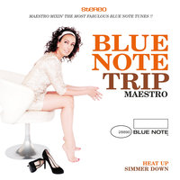 Blue Note Trip 9: Heat Up/Simmer Down by DJ Maestro — сборник