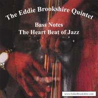 Bass Notes The Heartbeat of Jazz — Eddie Brookshire Quintet