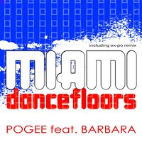 Miami Dancefloors — Barbara, Pogee