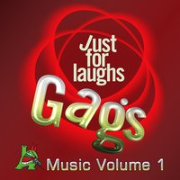 Just for Laughs Gags Music, Vol. 1 — сборник