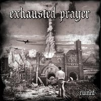 Ruined — Exhausted Prayer
