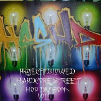 Project Blowed Hardcore Street Hop Division, Vol. 1 — Project Blowed Hardcore Street Hop Division