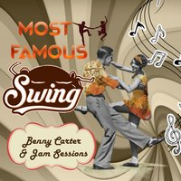 Most Famous Swing, Benny Carter & Jam Sessions — Jam Sessions, Benny Carter