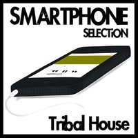 Smartphone Selection - Tribal House — сборник