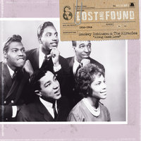 Lost & Found: Along Came Love (1958-1964) — Smokey Robinson & The Miracles