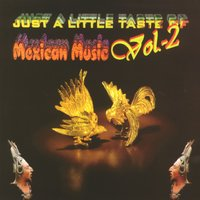Just a little taste of Mexican Music Vol. 2 — Just a little taste of Mexican Music Vol. 2