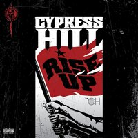 Rise Up — Cypress Hill