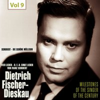 Milestones of the Singer of the Century - Dietrich Fischer-Dieskau, Vol. 9 — Dietrich Fischer-Dieskau