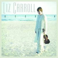 Lake Effect — Liz Carroll