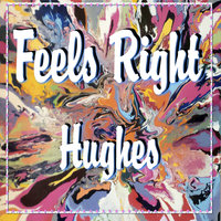 Feels Right — Hughes
