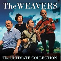 The Ultimate Collection — The Weavers