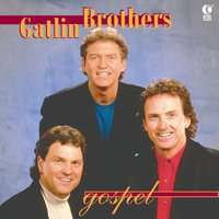 The Gatlin Brothers Gospel — The Gatlin Brothers