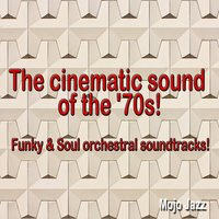 The Cinematic Sound of the '70s! — сборник