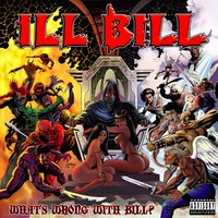 What's Wrong With Bill? — ILL Bill