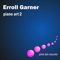 Erroll Garners Piano Art 2 — Erroll Garner