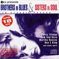 Brothers In Blues & Sisters In Soul — Percy Sledge