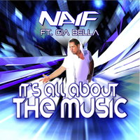 It's all about the music — Naif feat. Gia Bella