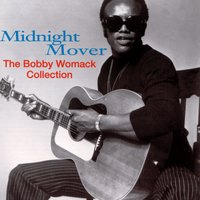 Midnight Mover: The Bobby Womack Story — Bobby Womack