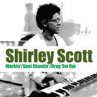 Workin' / Soul Shoutin' / Drag 'Em Out — Shirley Scott, Irving Berlin