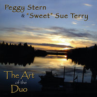 "The Art of the Duo — Peggy Stern & ""Sweet Sue Terry"""