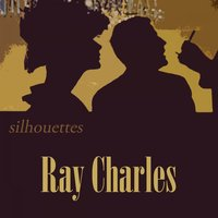 Silhouettes — Ray Charles