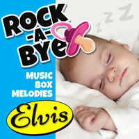 Rock-a-Bye Music Box Melodies: A Tribute to Elvis — Emloz