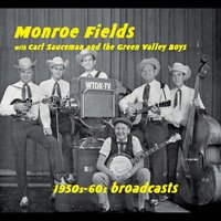 1950s-60s Broadcasts — Monroe Fields, Carl Sauceman and the Green Valley Boys
