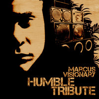 Humble 1: Tribute — Marcus Visionary