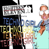 Techno Girl — Eighteen Eleven