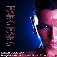 Bang Bang: Tribute to Jessie J, Ariana Grande, Nicki Minaj — сборник
