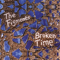 Broken Time — The Figments