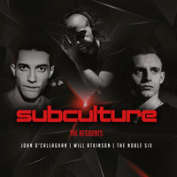 Subculture The Residents CD1 mixed by John O'Callaghan — John O'Callaghan, Will Atkinson, The Noble Six