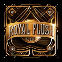 Royal Flush — Flame