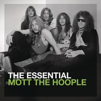 The Essential Mott The Hoople — Mott The Hoople