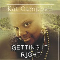 Getting It Right — Kat Campbell