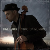 Kingston Morning — Dave Eggar