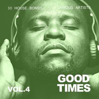 Good Times (30 House Bombs), Vol. 4 — сборник