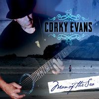Man of the Sea — Corky Evans