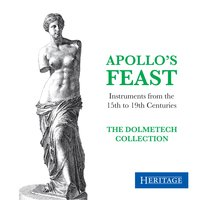 Apollo's Feast: Instruments from the Dolmetsch Collection — Иоганн Себастьян Бах, Георг Фридрих Гендель, Генри Пёрселл, Георг Филипп Телеман, Benedetto Marcello, Уильям Бёрд, John Field, Louis de Caix d'Hervelois, Christopher Simpson, Jean Baptiste Loeillet, Jan Sweenlinck